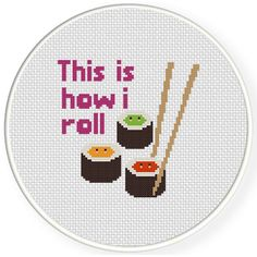 FREE for April 8th 2015 Only - This Is How I Roll Cross Stitch Pattern