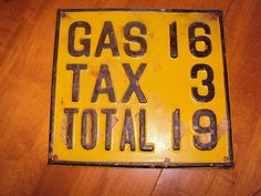 TIN SIGN THAT READS GAS 16 TAX 3 TOTAL 19 NEW OLD STOCK VINTAGE NOT A REPO