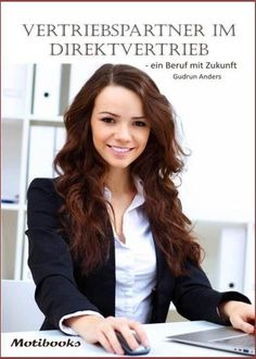 Buy Vertriebspartner im Direktvertrieb: - ein Beruf mit Zukunft by Gudrun Anders and Read this Book on Kobo's Free Apps. Discover Kobo's Vast Collection of Ebooks and Audiobooks Today - Over 4 Million Titles! Gudrun, Marketing, Partner, This Book, Long Hair Styles, Beauty, Collection, Free Apps, Health