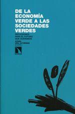De la economía verde a las sociedades verdes : reflexiones para el futuro que queremos / Aitana Uria Gutiérrez (coord.) (2013)