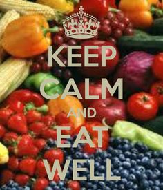 KEEP CALM AND EAT WELL!