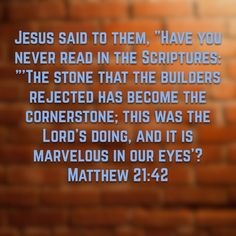 Matthew 21:42, English Standard Version (ESV)