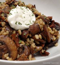 There's always thyme to cook...: Barley and Mushrooms