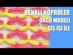 Renkli Köprüler Örgü Modeli - Şiş İşi İle Örgü Modelleri - YouTube