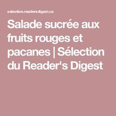 Salade sucrée aux fruits rouges et pacanes | Sélection du Reader's Digest