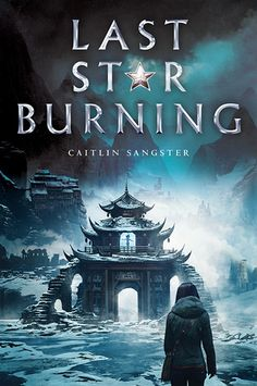 Cover Reveal: Last Star Burning by Caitlin Sangster - On sale October 10, 2017! #CoverReveal