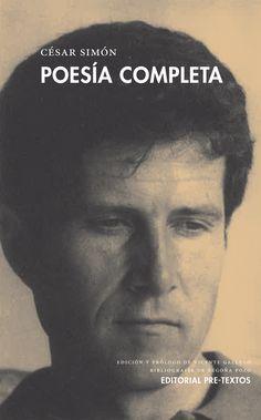 Poesía completa / César Simón ; edición y prólogo de Vicente Gallego ; bibliografía de Begoña Pozo.-- Valencia : Pre-Textos, 2016 en http://absysnet.bbtk.ull.es/cgi-bin/abnetopac?TITN=564350