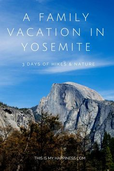 Family-friendly vacation: Hikes & nature in Yosemite