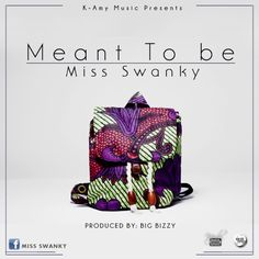 Miss Swanky – Meant To Be | MP3 Download