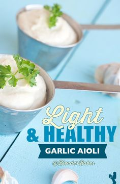 Light and Healthy Garlic Aioli from @Blendtec via @BlenderBabes | Though most identify it as a mayonnaise substitute, aioli is a flavorful alternative for garlic lovers and this oil-free version is super healthy!