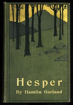 Hamlin Garland, Hesper: a novel, New York: Harper & Brothers [c1903]