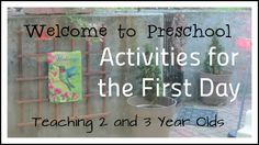 Teaching 2 and 3 Year Olds: Preschool Classroom Setting - Our First Day