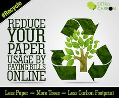 #DoYourBit by paying your bills online to reduce paper usage #SavePaper #SaveTrees #GoGreen #ExtraCarbon