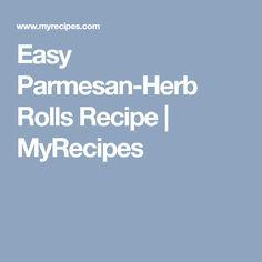 Easy Parmesan-Herb Rolls Recipe | MyRecipes