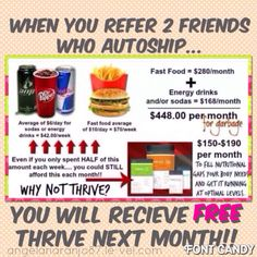 Not really that expensive when you think about it. If you refer 2 friends that order on autoship, you will receive FREE Thrive next month! http://www.angelanaranjo.le-vel.com