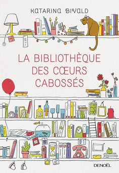 La bibliothèque des coeurs cabossés est une ode à l'amour des livres mais aussi une incitation à aimer son prochain. Un incontournable…