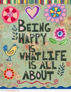 So true...happiness is very important in life    About Funny Saying Quote Quotes Home Inspiration
