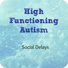 This post describes some of the social delays that children with HFA face.