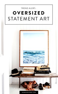 Toss your small canvases, oversized art is here to stay.