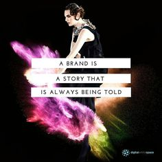 A brand is a story that is always being told #digitalwhitespace