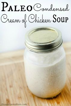 Paleo Condensed Cream of Chicken Soup- Are you Paleo or Dairy Free like my family but still might enjoy using recipes that call for Cream of Chicken Soup? (ie Green bean casserole or baked chicken breasts?).