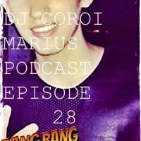 DJ COROI MARIUS PODCAST: EPISODE 28 by DJ COROI MARIUS on SoundCloud
