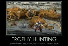 """Trophy Hunting: Endangered Species don't Respawn Fast Enough.""  LOTRO Demotivational Poster"