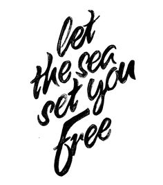 Let the sea set you free... for all us beach lovers. :)