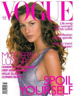 Vogue UK Cover, August 1998 Gisele on her first British Vogue cover wearing Gianni Versace. Vogue Covers, Vogue Magazine Covers, Fashion Magazine Cover, Fashion Cover, Gisele Bundchen, Mario Testino, Vogue Uk, Vogue Korea, Vogue India