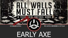 All Walls Must Fall - Early Axe