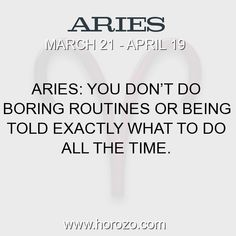 Fact about Aries: Aries: You don't do boring routines or being told... #aries, #ariesfact, #zodiac. Aries, Join To Our Site https://www.horozo.com  You will find there Tarot Reading, Personality Test, Horoscope, Zodiac Facts And More. You can also chat with other members and play questions game. Try Now!
