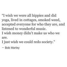 Quotes// Bob Marley. Hippie. Love. Society