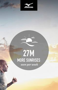 #Mizuno believes #running is powerful. So we commissioned a statistical analysis to find out what the world could look like if everybody ran. 27 million more sunrises enjoyed per week is just one awesome possibility. The rest of the results may surprise you. #IfEverybodyRan