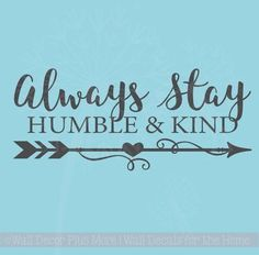 Always Stay Humble & Kind Motivational Quotes Wall Decal Stickers for Home Decor Wall Stickers Quotes, Vinyl Wall Quotes, Wall Decal Sticker, Decals For Walls, Wall Sayings, Wall Vinyl, Quote Wall, Western Wall Decor, Motivational Quotes