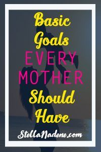 basic goals for mothers, goals moms should have, me time for moms, how a mom gets organized, mothers day