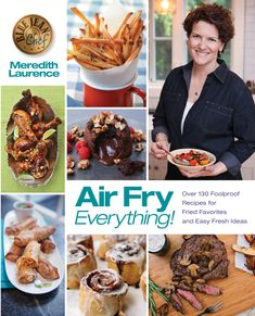 Air Fry Everything! offers 140 recipes for both novices and experts, along with air-frying tips, tricks and techniques. This cookbook will take your air-frying to the next level, creating delicious food and quick meals that burst with flavor, texture and color without the added calories and fat.#bluejeanchef #airfryerrecipes #airfryercookbook #cookinggoals