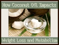 Learn About Coconut Oil's Role in Weight Loss and Metabolism
