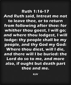 Ruth 1:16-17 King James KJV Psalm 147, Psalms, Book Of Ruth, Ruth 1 16, Treasures In Heaven, Christian Relationships, Fear Of The Lord, Knowing God, Bible Scriptures