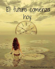 El futuro comienza hoy porque es algo que hay que construir. Busca tu motivación en thebestyoucan.com