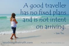 """""""A good traveller has no fixed plans and is not intent on arriving."""" ~ Lao Tzu (See claritytribe.com and www.facebook.com/claritytribe) Photo Backgrounds, Laos, Clarity, Inspirational Quotes, How To Plan, Facebook, Travel, Life Coach Quotes, Viajes"""