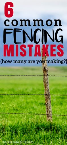 Are you building a fence on your land? Learn these common fencing mistakes that cost you time and money! Don't waste time doing it wrong- make sure you build your fence the right way the first time.