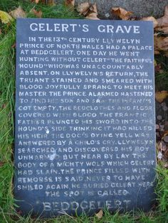 The Legend of Gelert's Grave, Beddgelert, North Wales, UK. Moral is; don't jump to conclusions!