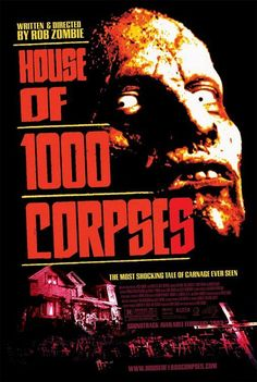 HOUSE OF 100 CORPSES // usa // Rob Zombie 2003