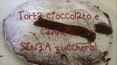 Torta cioccolato e cannella SENZA zucchero, via YouTube.