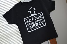 Hey, I found this really awesome Etsy listing at https://www.etsy.com/listing/198801586/keep-calm-i-have-a-secure-airway-kids-t