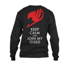 Fairy Tail - Keep Calm and Join My Guild -Unisex Long Sleeve - SSID2016