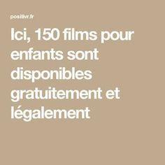 Ici, 150 films pour enfants sont disponibles gratuitement et légalement Games For Kids, Diy For Kids, Activities For Kids, Kids Fun, Site Film, Education Positive, French Movies, Kids And Parenting, Kids Learning