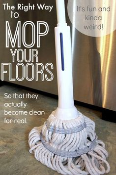 There's a right way to mop your floors! Who knew?!