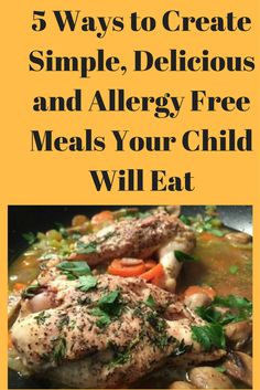 Learn about 5 ways to create simple, delicious and allergy free meals that your child will eat. Allergy Free Recipes For Kids, 5 Ways, Your Child, Allergies, Kids Meals, Free Food, Create, Children, Simple