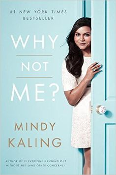 Why Not Me? by Mindy Kaling / http://catalog.wrlc.org/cgi-bin/Pwebrecon.cgi?BBID=15138960